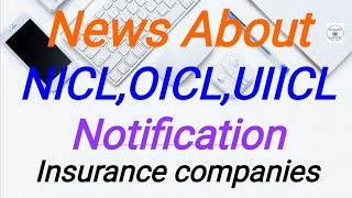 News About NICL,OICL,UIICL Notification,Insurance companies new recruitment 2020#bankingcareer