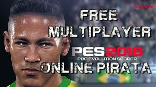 PES 2016 Online Pirata / Free Multiplayer