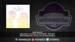 Kehlani Ft. Chance The Rapper - The Way [Instrumental] (Prod. By Jahaan Sweet) + DL