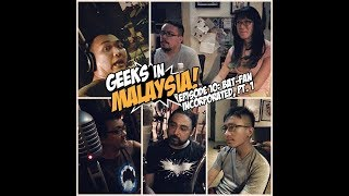"Geeks In Malaysia Archives: Episode 10 - ""Bat-Fan Incorporated, Pt. 1"""