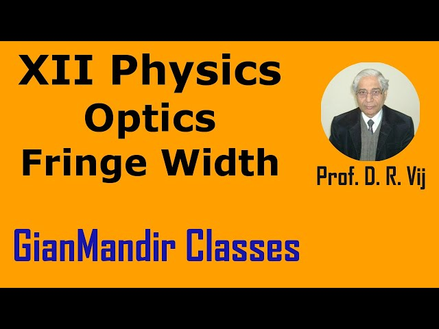 XII Physics | Optics | Fringe Width by Poonma Ma'am