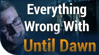 GAME SINS  Everything Wrong With Until Dawn In A Whole Bunch Of Minutes
