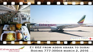 ETHIOPIAN AIRLINES ET 602 ADDIS ABABA TO DUBAI TERMINAL 1 ON BOEING 777-300ER