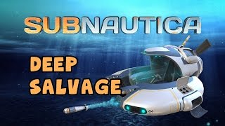 Subnautica - Deep Salvage