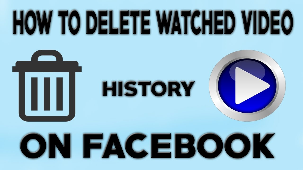 How To Delete Watched Videos History On Facebook