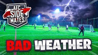 PLAYING FOOTBALL IN EXTREME WEATHER! (AFC Sidemates)
