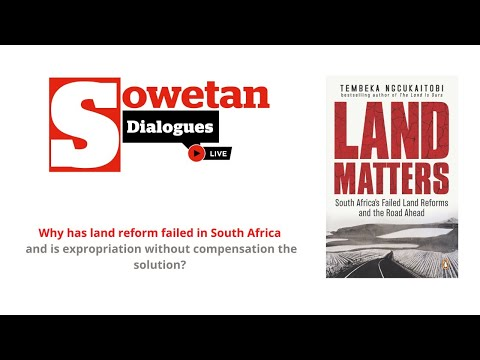 South Africa's Failed Land Reforms and the Road Ahead