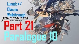 Fire Emblem: Awakening Lunatic+/Classic Walkthrough (Part 21) Paralogue 10 Ambivalence