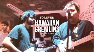 Hawaiian Gremlins - Forever - Rock en Barrio
