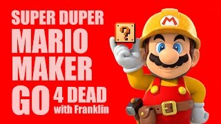 SUPER DUPER MARIO MAKER GO 4 DEAD with Franklin
