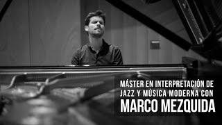 Màster en Interpretació de Jazz i Música Moderna amb Marco Mezquida - Conservatori del Liceu