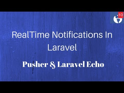Realtime notification in Laravel 5.4 With Pusher and Laravel Echo