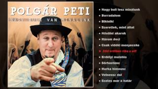 Polgár Peti - Nagy buli van minálunk (Teljes album)