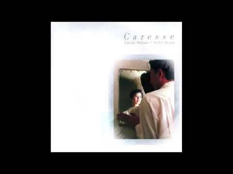 Satsuki Shibano & Yoshio Ojima - Caresse (1994)