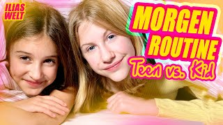 ILIAS WELT - Morgenroutine Teen vs. Kid