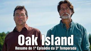 Oak Island: Resumo 1º Episódio da 3ª Temporada