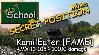 WOT SCHOOL: Secret climb on Mines with KamilEater [FAME], AMX 13 105, 10.1k damage, WORLD OF TANKS