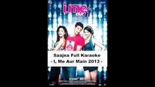 Saajna - I, Me Aur Main 2013 Full Clean Karaoke