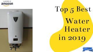 TOP 5 BEST STORAGE WATER HEATER GEYSER IN 2019 WITH PRICE [ 25 L GEYSERS ]