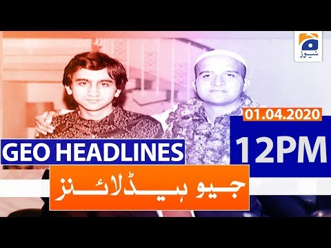 Geo Headlines 12 PM | 1st April 2020