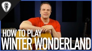 How To Play Winter Wonderland - Christmas Guitar Lesson