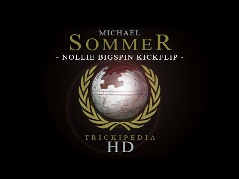 e7c5aa76d3be Michael Sommer  Trickipedia - Nollie Bigspin Kickflip - YouTube