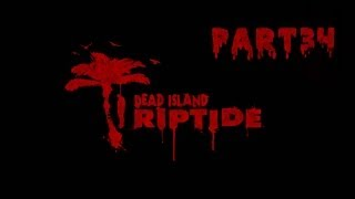 Dead Island Riptide Walkthrough Part 34 Perfect Plan Ladies First Side Quests Old Smoky Mod Guide