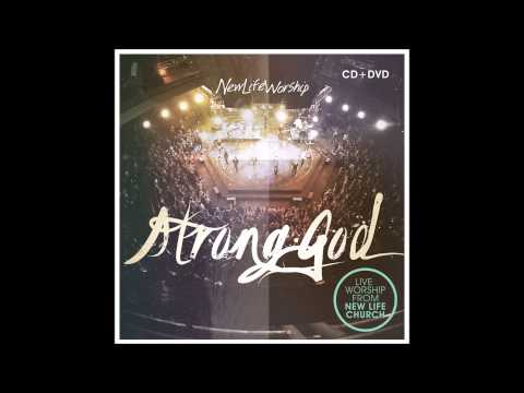 New Life Worship -- Love Divine (Strong God album)