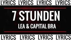 7 STUNDEN - LEA & CAPITAL BRA (LYRICS)