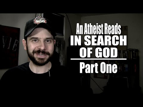 An Atheist Reads In Search of God - Part One