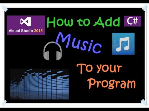 C# tutorial - How to add Music to a Program _ Visual Studio 2015