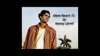 Mere Naam tu | Neeraj Upreti | ZERO