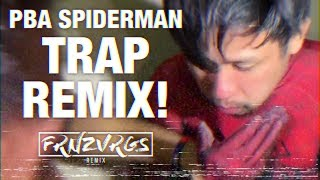 PBA SPIDERMAN (TRAP REMIX) | by FRNZVRGS