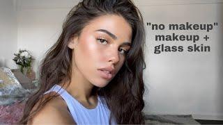 """""""no makeup"""" makeup look + glass skin"""