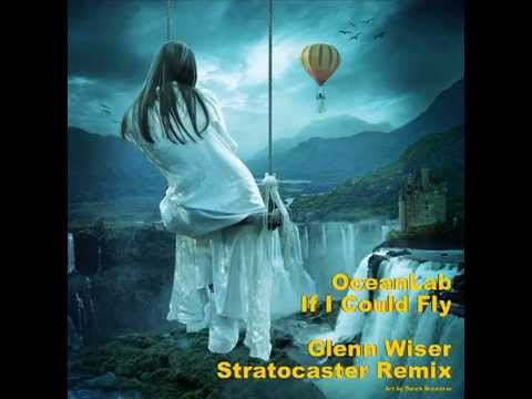 If I Could Fly - OceanLab (G.Wiser Stratocaster remix)