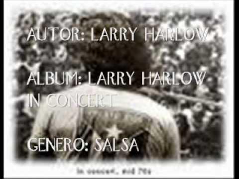 LARRY HARLOW IN CONCERT '' SUELTALA '