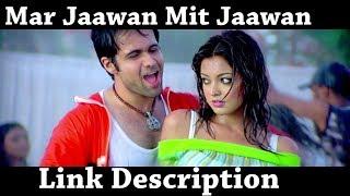 Mar Jaawan Mit Jaawan Aashiq Banaya Aapne 1080p