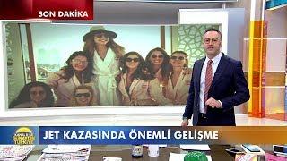Jet kazasında önemli gelişme! Günaydın Türkiye