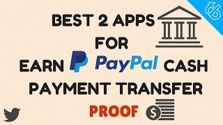 Earn Paypal cash with 2 Best Android Apps Payment Proof 2017