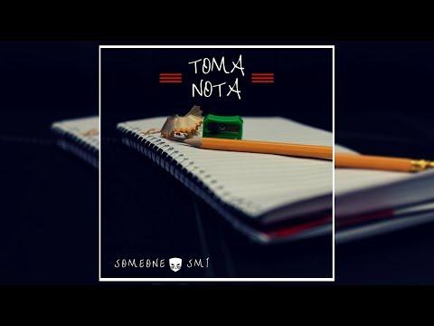 Someone SM1 - Toma Nota [AUDIO]