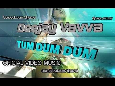Dj Vavva - Tum Dum Dum (Oficial Video Music)