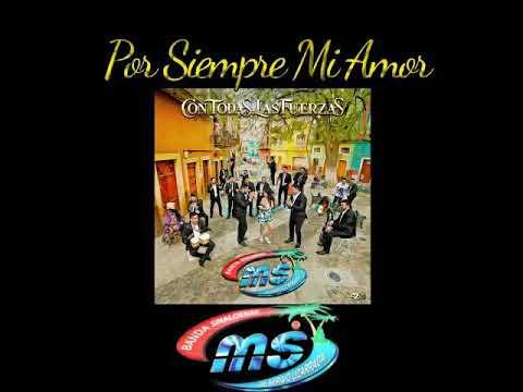 Banda Sinaloense Ms De Sergio Lizarraga - Por Siempre Mi Amor (Letra)