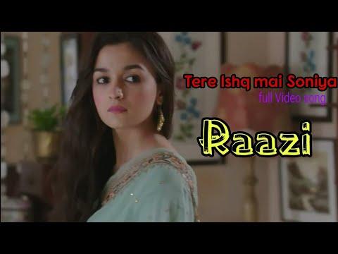 Tere Ishq Mai Soniya || Raazi Song || Alia Bhatt || Vicky Kaushal ||2018 New Song  ||