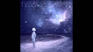 Watch Future Of Forestry Would You Come Home video