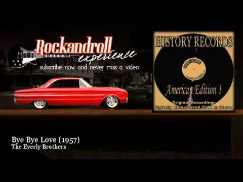 The Everly Brothers - Bye Bye Love - 1957 - Rock N Roll Experience