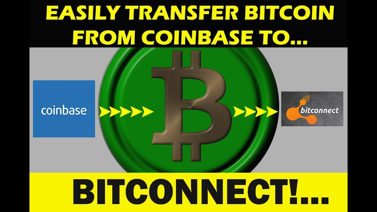 How To EASILY TRANSFER BITCOIN From Coinbase Over To Bitconnect - YouTube