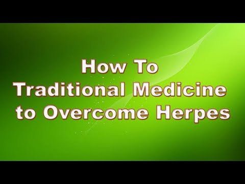 Treating Herpes Disease Easily With Traditional Medicine