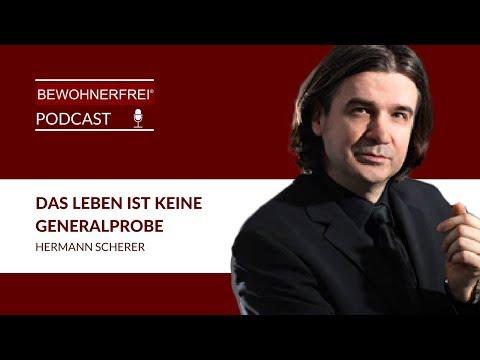 Bewohnerfrei Podcast #84 Hermann Scherer - Das Leben ist keine Generalprobe!