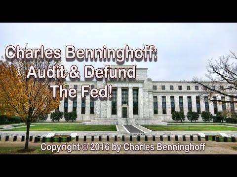 Charles Benninghoff: Abolish Audit Federal Reserve Bank Fed