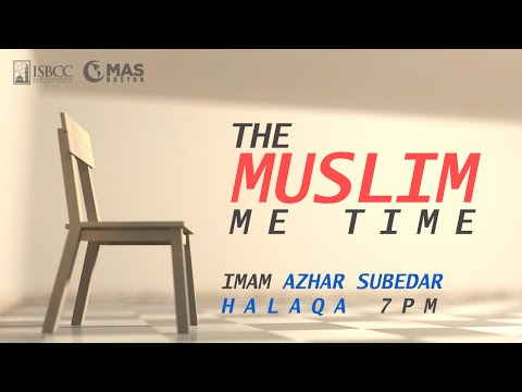 Imam Azhar Subedar - The Muslim Me Time